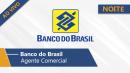Banco do Brasil   Escriturário - Agente Comercial (Noite/Ao Vivo)