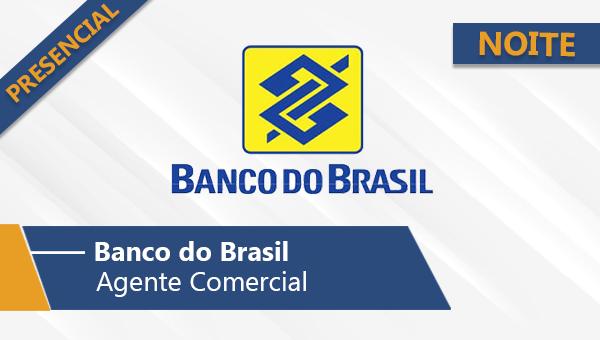 Banco do Brasil | Escriturário - Agente Comercial (Noite/Presencial)