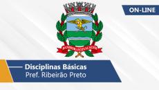 Pref. Ribeirão Preto | Disciplinas Básicas (On-line)