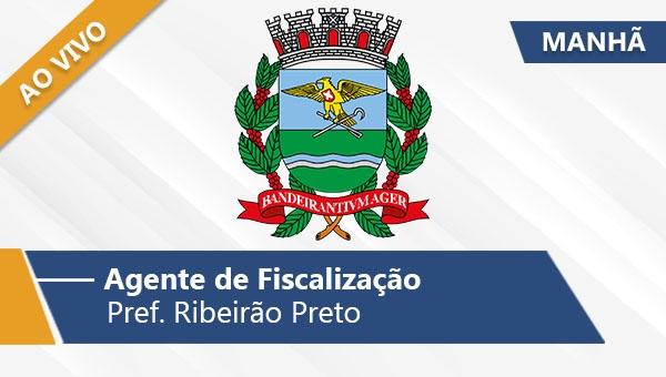 Pref. Ribeirão Preto   Agente de Fiscalização (Manhã/Ao Vivo)