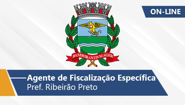Pref. Ribeirão Preto | Agente de Fiscalização Específica (On-line)